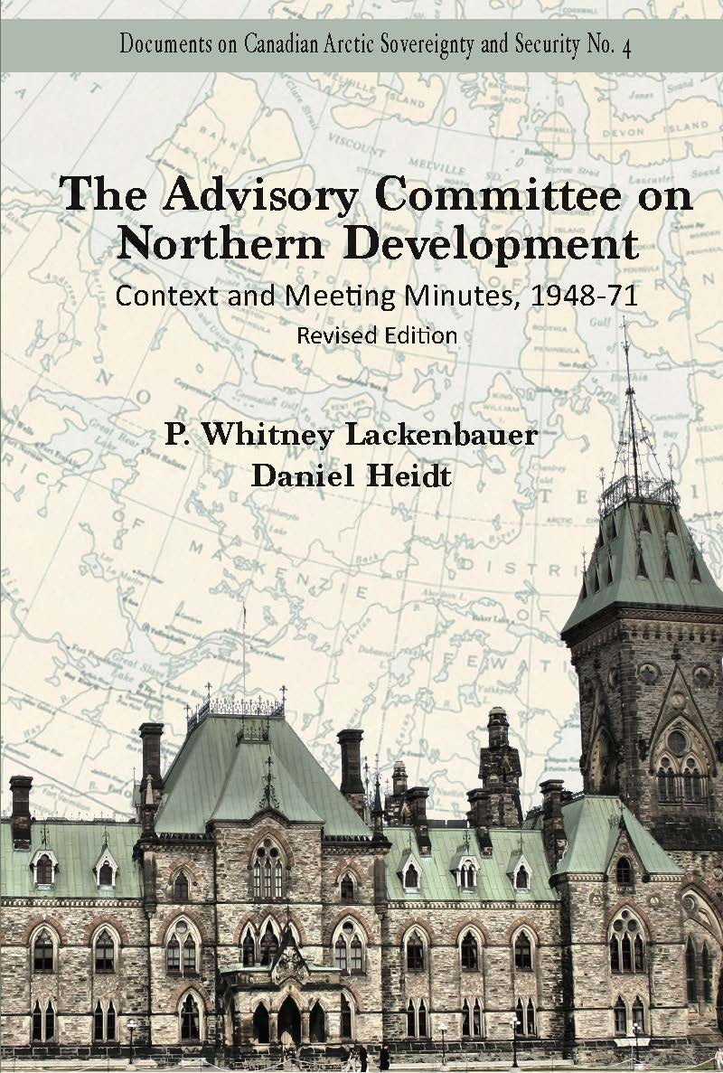 The Advisory Committee on Northern Development: Context and Meeting Minutes, 1948-71