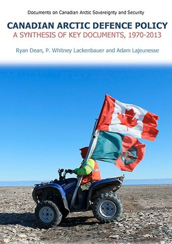 Canadian Arctic Defence Policy: A Synthesis of Key Documents, 1970-2013