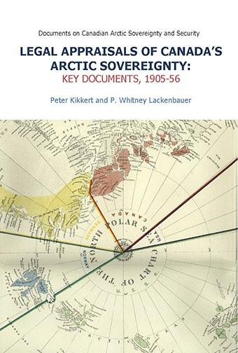 Legal Appraisals of Canada's Arctic Sovereignty: Key Documents, 1905-56