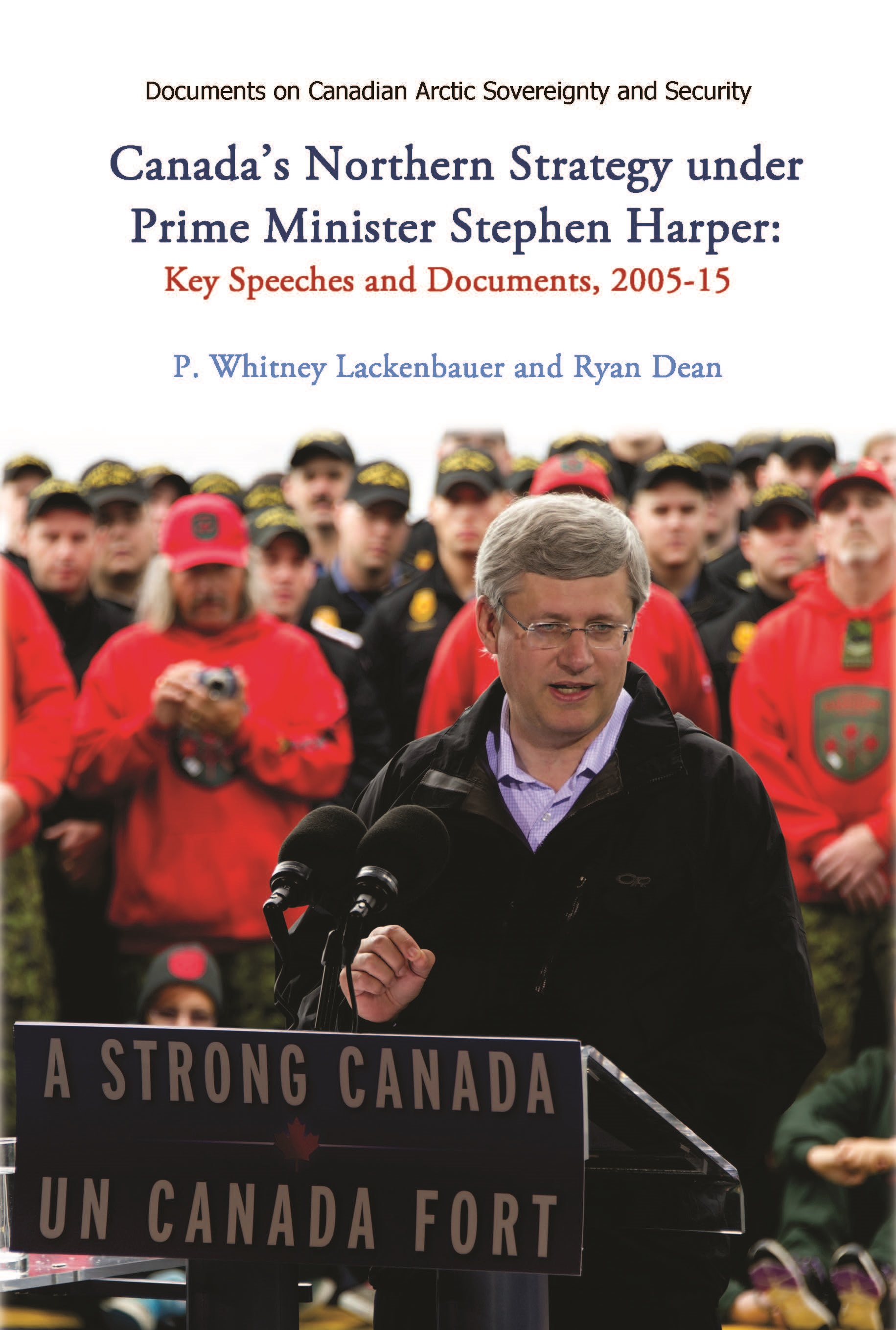 Canada's northern strategy under the Harper government : key speeches and documents on sovereignty, security, and governance, 2005-15