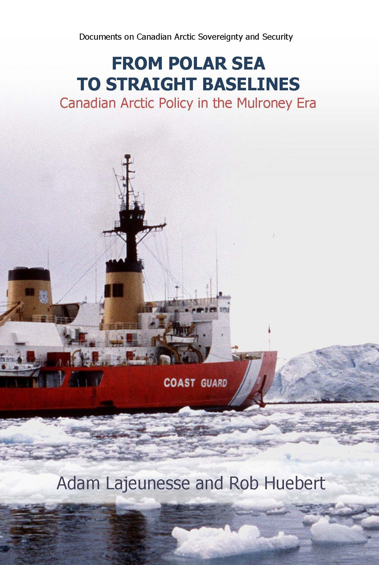 From Polar Sea to Straight Baselines: Arctic Policy in the Mulroney Era