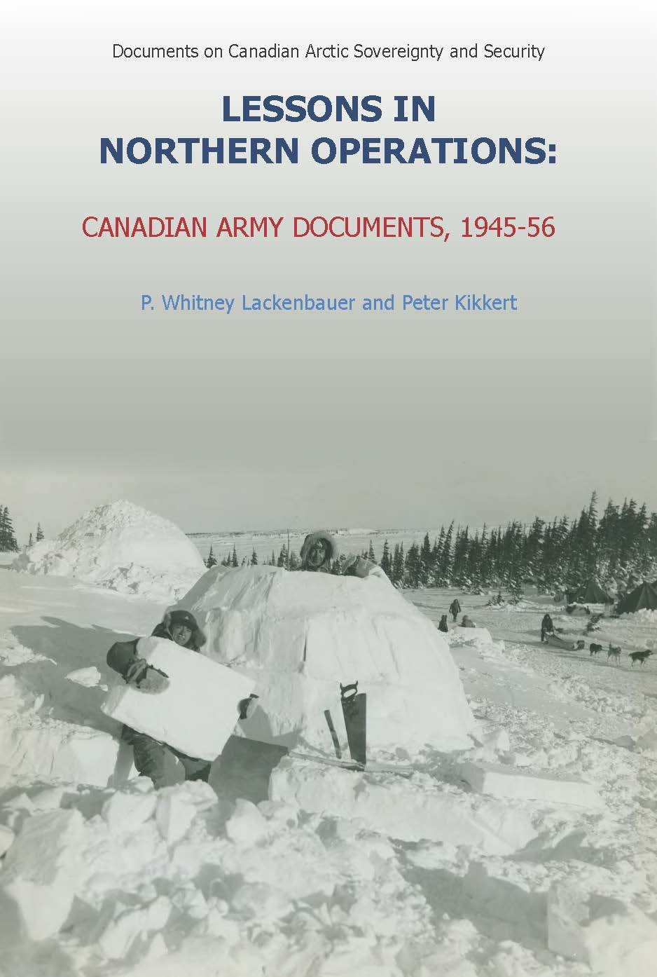 Lessons in Arctic operations : the Canadian army experience, 1945-1956